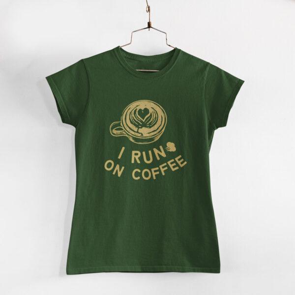 I Run On Coffee Women Olive Green Round Neck T- Shirt