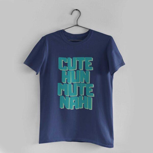 Cute Hun Mute Nahi Navy Blue Round Neck T-Shirt