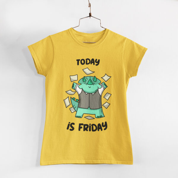 Today is Friday Women Golden Yellow Round Neck T-Shirt