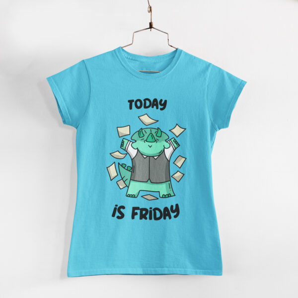 Today is Friday Women Sky Blue Round Neck T-Shirt