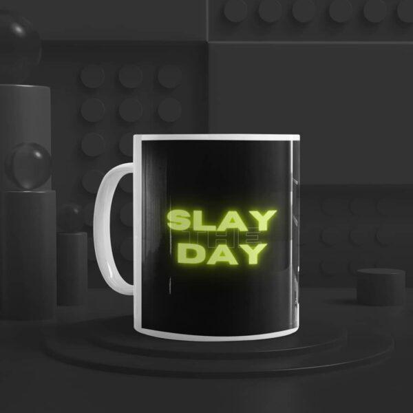 Slay The Day Ceramic Mug