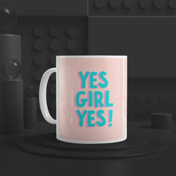 Yes Girl Yes Ceramic Mug