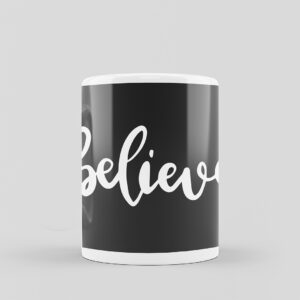 Believe Ceramic Mug