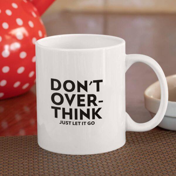 Don't Overthink Ceramic Mug