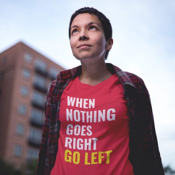 Go Left Women Round Neck T-Shirt