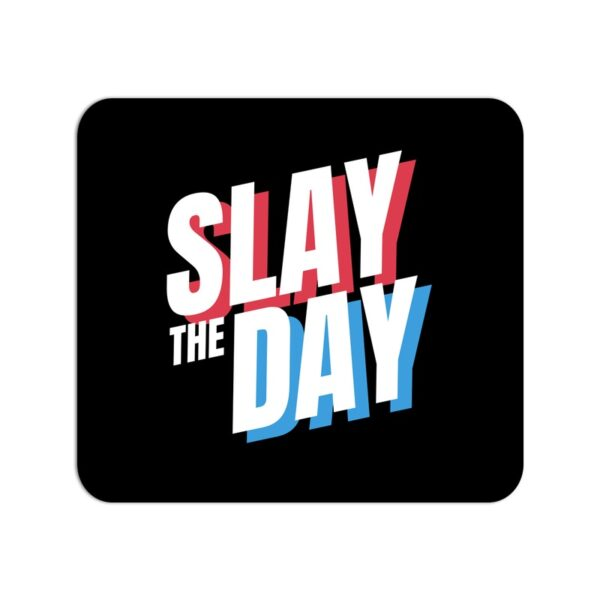 Slay The Day Mouse Pad