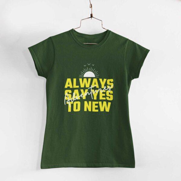 Adventures Women Olive Green Round Neck T-Shirt