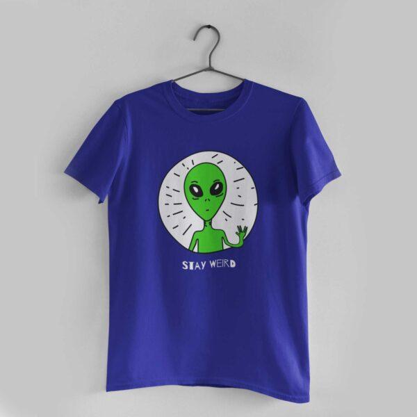 Stay Weird Royal Blue Round Neck T-Shirt