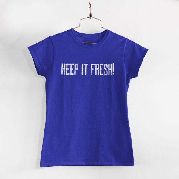 Keep It Fresh Women Royal Blue Round Neck T-Shirt