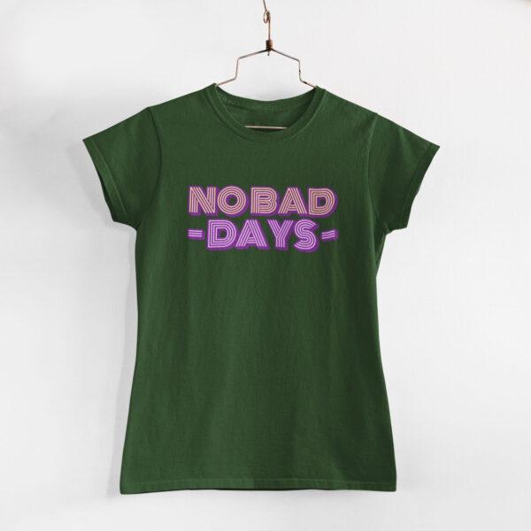 No Bad Days Olive Green Round Neck T-Shirt