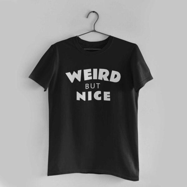Weird But Nice Black Round Neck T-Shirt