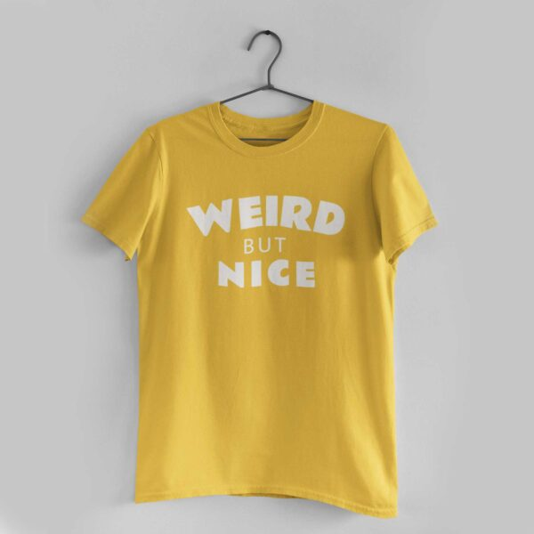 Weird But Nice Golden Yellow Round Neck T-Shirt