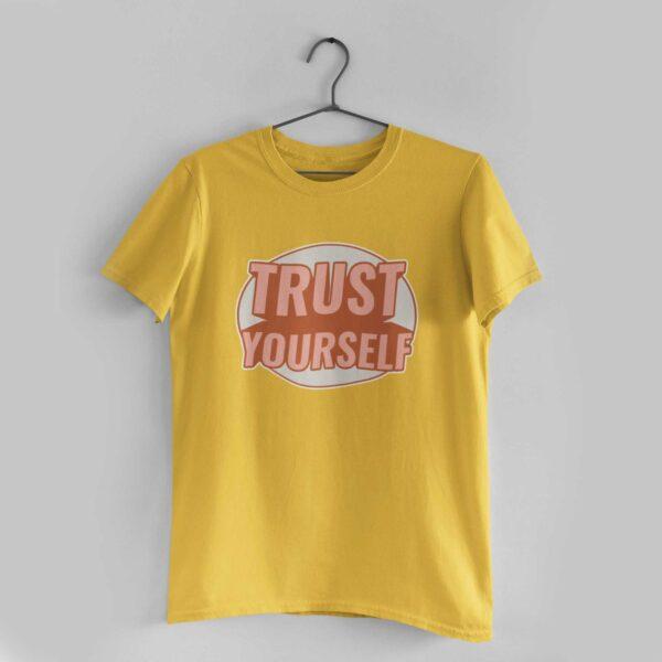 Trust Yourself Golden Yellow Round Neck T-Shirt