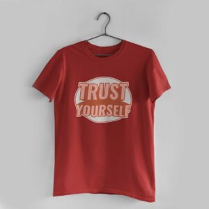Trust Yourself Red Round Neck T-Shirt