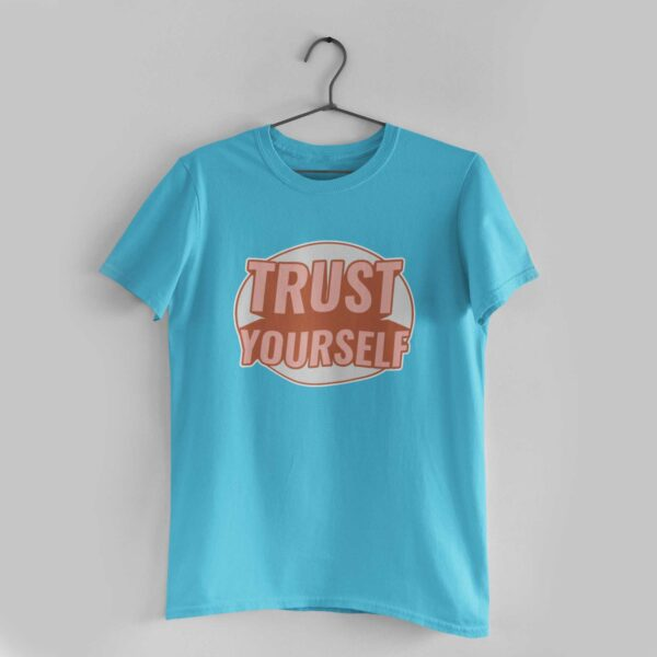 Trust Yourself Sky Blue Round Neck T-Shirt