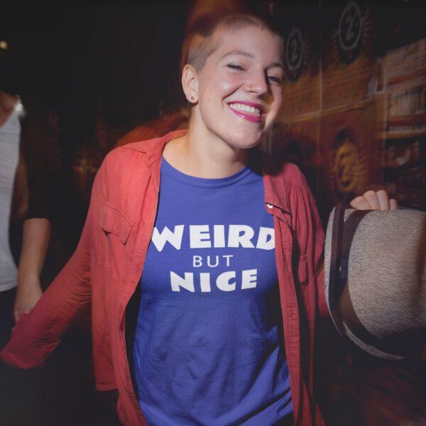 Weird But Nice Women Round Neck T-Shirt