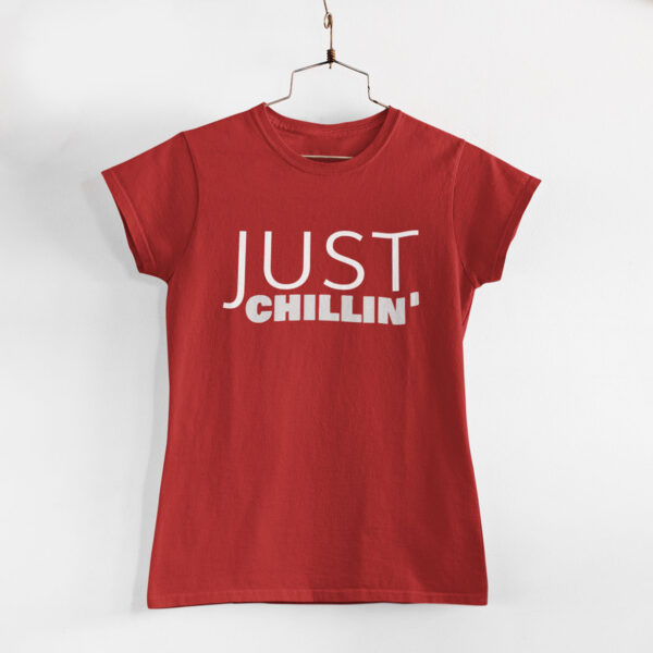 Just Chillin' Women Red Round Neck T-Shirt