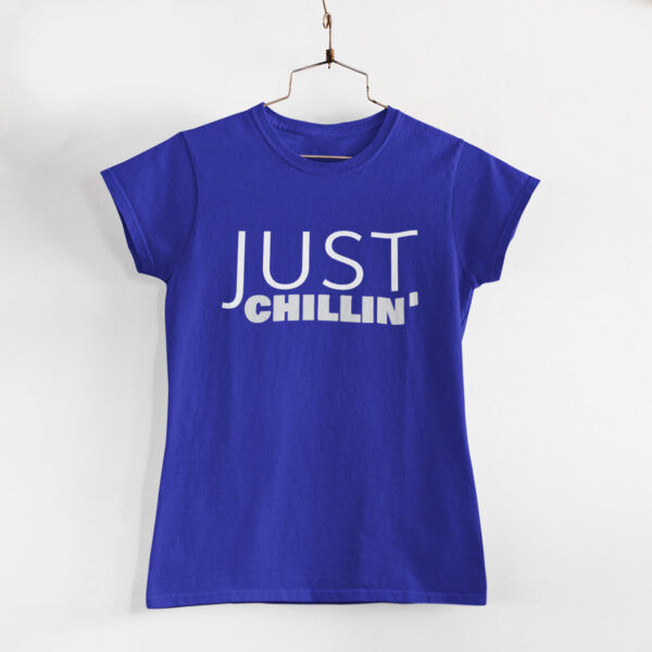 Just Chillin' Women Royal Blue Round Neck T-Shirt