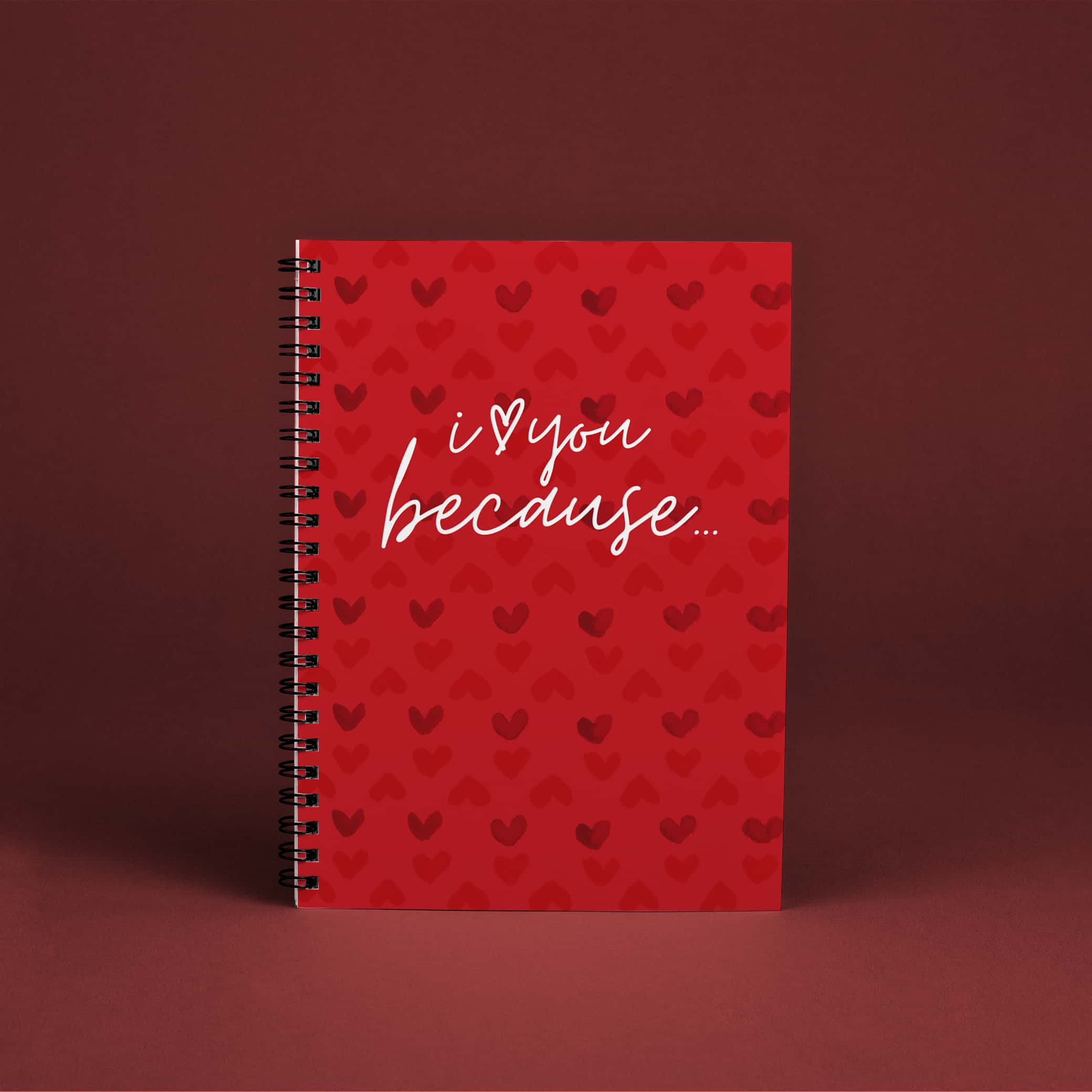 I Love You Because Spiral Notebook